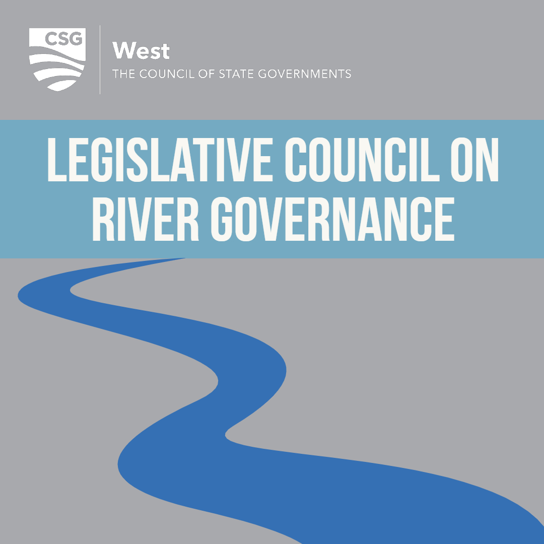 CSG West | Legislative Council on River Governance | 2019